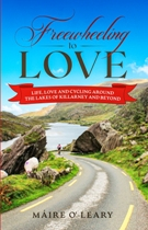 Freewheeling to Love by Máire O' Leary. A contemporary romance set in Co. Kerry
